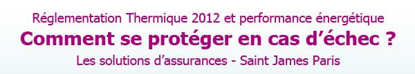 Réglementation Thermique 2012. Comment se protéger en cas d'échec ? Analyse et solutions - Saint James Paris